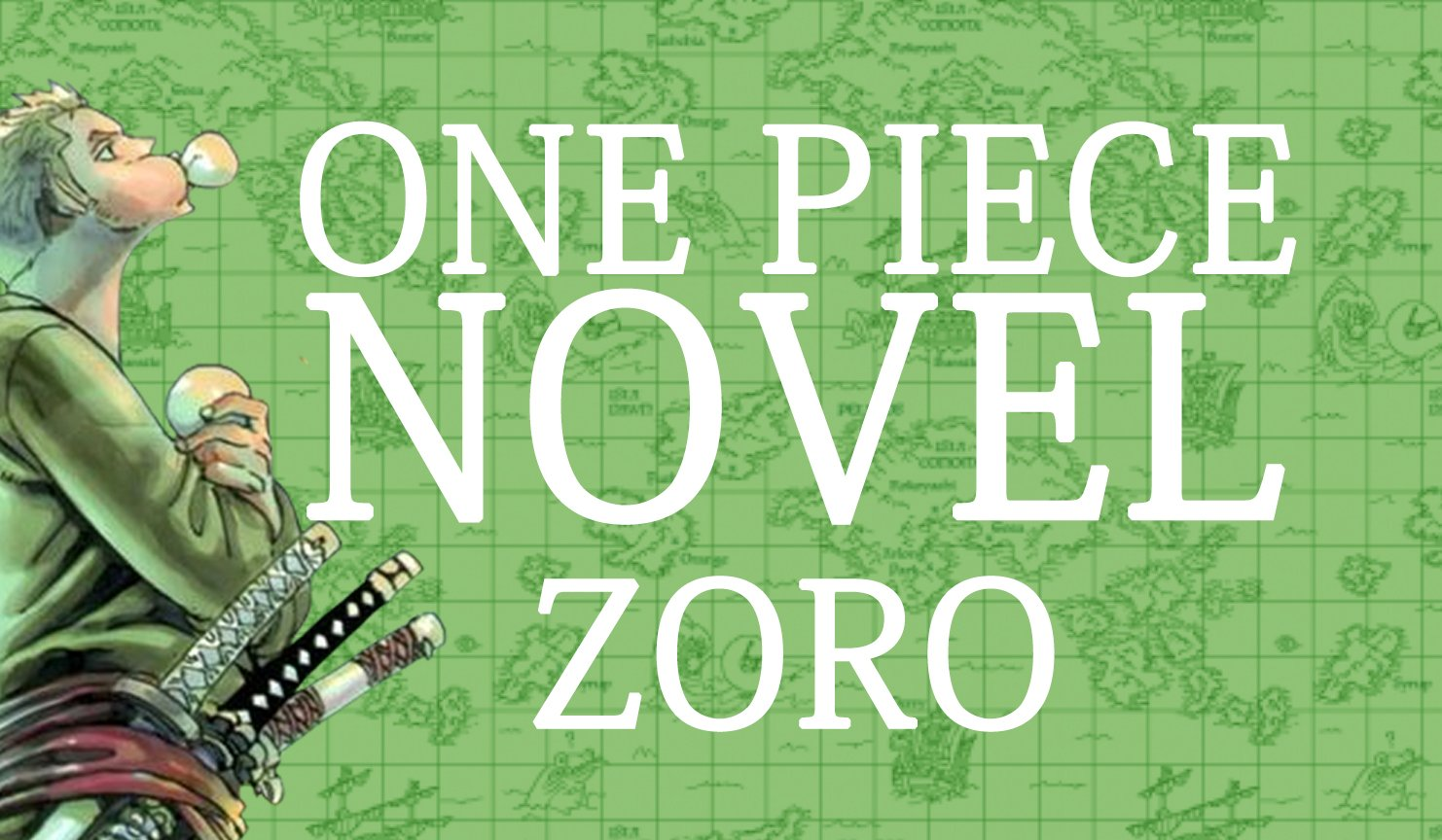 Ecco la One Piece Novel dedicata a ZORO | One Piece Mania