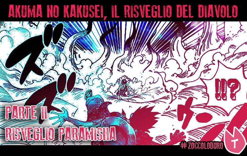 Risveglio del frutto del Diavolo (Paramisha) Pt.2 | One Piece Mania