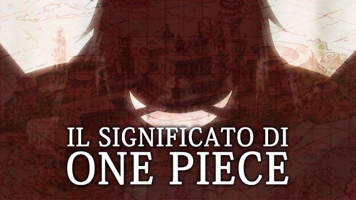 Cos'è il One Piece? Il significato del tesoro di Roger | One Piece Mania