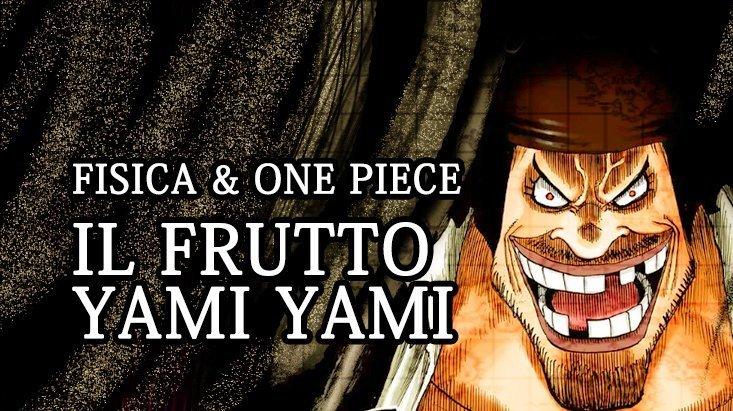 Fisica e One Piece: Il frutto Yami Yami di Barbanera | One Piece Mania
