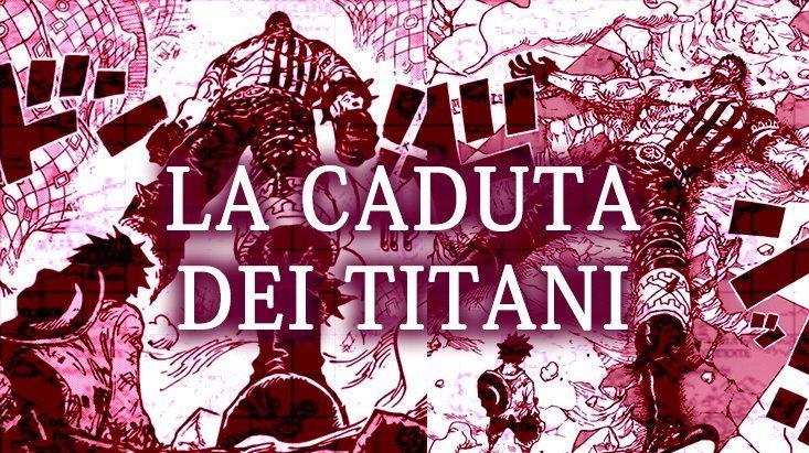 One Piece Capitolo 896: la caduta dei Titani | One Piece Mania