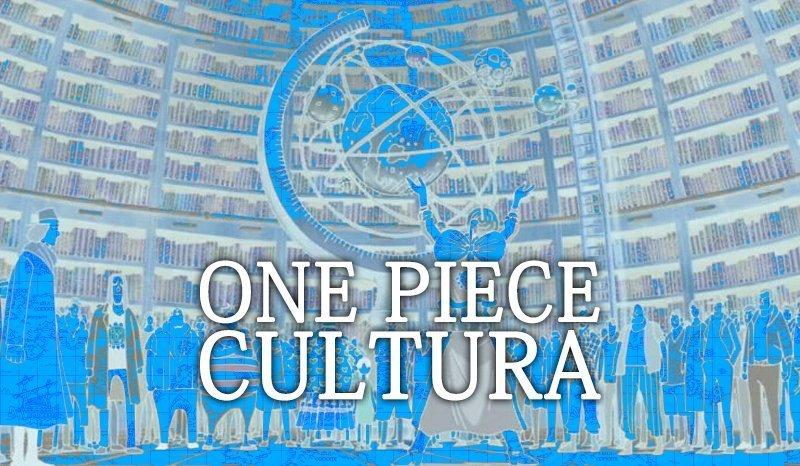 Il concetto di cultura in One Piece | One Piece Mania